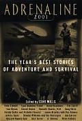 Adrenaline 2001 The Years Best Stories of Adventure & Survival