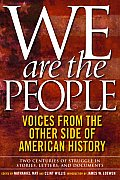 We Are the People Voices from the Other Side of American History