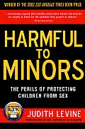 Harmful to Minors The Perils of Protecting Children from Sex
