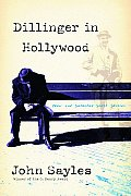 Dillinger in Hollywood New & Selected Short Stories
