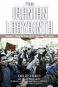 Iranian Labyrinth Journeys Through Theocratic Iran & Its Furies