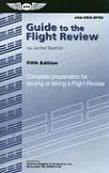 Guide to the Flight Review Complete Preparation for Issuing or Taking a Flight Review