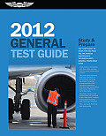 General Test Guide 2012 The Fast Track to Study for & Pass the FAA Aviation Maintenance Technician Amt General Knowledge Exam