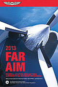 FAR AIM 2013 Federal Aviation Regulations Aeronautical Information Manual