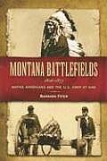 Montana Battlefields 1806 1877 Native Americans & the U S Army at War