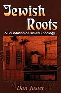 Jewish Roots A Foundation of Biblical Theology