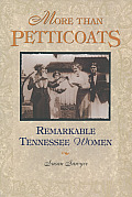 More Than Petticoats Remarkable Tennes