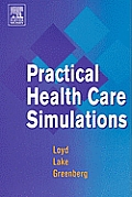 Practical Health Care Simulations