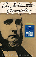 An Intimate Chronicle: The Journals of William Clayton