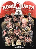 The Bush Junta: Cartoonists on the Mayberry Machiavelli and the Abuse of Power