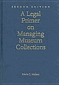 Legal Primer On Managing Museum 2nd Edition