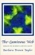 Luminous Web Essays on Science & Religion