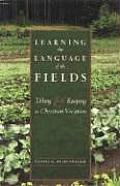 Learning the Language of the Fields Tilling & Keeping as Christian Vocation