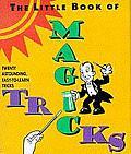Little Book of Magic Tricks Twenty Astounding Easy To Learn Magic Tricks