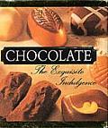 Chocolate The Exquisite Indulgence
