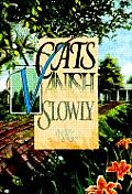 Cats Vanish Slowly