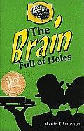 Brain Full of Holes