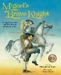 Miguels Brave Knight Young Cervantes & His Dream of Don Quixote