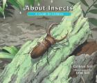 About Insects: A Guide for Children