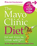 Mayo Clinic Diet Eat Well Enjoy Life Lose Weight