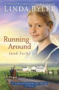 Running Around (and Such): A Novel Based on True Experiences from an Amish Writer!