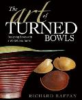 The Art of Turned Bowls: Designing Spectacular Bowls with a World- Class Turner