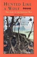 Hunted Like a Wolf The Story of the Seminole War