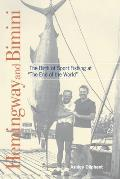 Hemingway and Bimini: The Birth of Sport Fishing at The End of the World