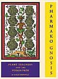 Pharmako Gnosis Plant Teachers & The Poison Path