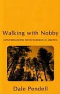Walking with Nobby: Conversations with Norman O Brown