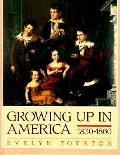 Growing Up In America 1830 1860