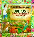 Compost Growing Gardens From Your Garbage