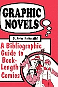 Graphic Novels: A Bibliographic Guide to Book-Length Comics