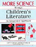 More Science Through Children's Literature: An Integrated Approach