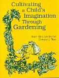 Cultivating a Childs Imagination Through Gardening