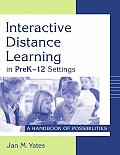 Interactive Distance Learning in Prek-12 Settings: A Handbook of Possibilities