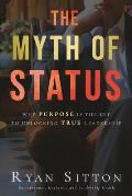 The Myth of Status: Why Purpose Is the Key to Unlocking True Leadership