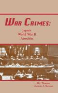 War Crimes: Japan's World War II Atrocities