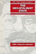 The Neo-Stalinist State: Class Ethnicity & Consensus in Soviet Society: Class Ethnicity & Consensus in Soviet Society