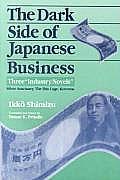 The Dark Side of Japanese Business: Three Industry Novels: Three Industry Novels