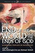 End of the World and the Ends of God: Science and Theology on Eschatology