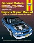 General Motors J Cars 1982 thru 1994 Buick Skyhawk Cadillac Cimarron Chevrolet Cavalier Oldsmobile Firenza Pontiac J2000 & Sunbird