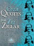 Great Quotes Series    Great Quotes from Zig Ziglar