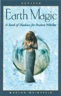Earth Magic A Book of Shadows for Positive Witches