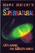Hans Holzers The Supernatural Explaining