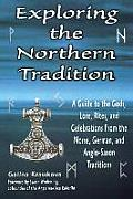 Exploring the Northern Tradition A Guide to the Gods Lore Rites & Celebrations from the Norse German & Anglo Saxon Traditions