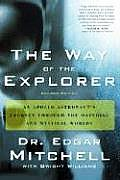 The Way of the Explorer, Revised Edition: An Apollo Astronaut's Journey Through the Material and Mystical Worlds