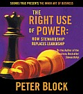 Right Use of Power How Stewardship Replaces Leadership