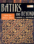 Batiks & Beyond 22 Quilts From Fabulous