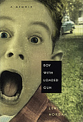 Boy With Loaded Gun A Memoir